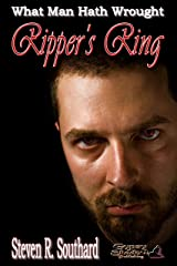 Ripper's Ring (What Man Hath Wrought Book 13) Kindle Edition