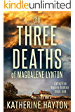 The Three Deaths of Magdalene Lynton (Detective Ngaire Blakes Book 1)