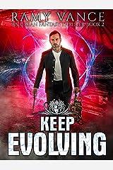 Keep Evolving: An Urban Fantasy Thriller Kindle Edition