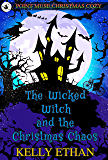 The Wicked Witch and the Christmas Chaos: A Point Muse Cozy Paranormal Christmas Mystery (Point Muse Cozy Paranormal…