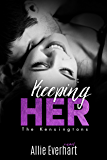 Keeping Her (The Kensingtons Book 2)