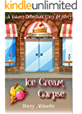 Ice Cream Corpse: A Bakery Detectives Cozy Mystery