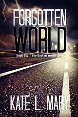 Forgotten World (Broken World Book 6) Kindle Edition