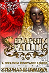 Seraphim Falling (The Seraphim Resistance Series Book 0) Kindle Edition