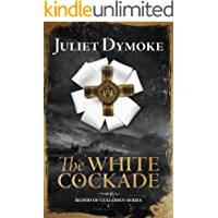 The White Cockade – a captivating tale of love, redemption and hope (Blood of Culloden Book 1)