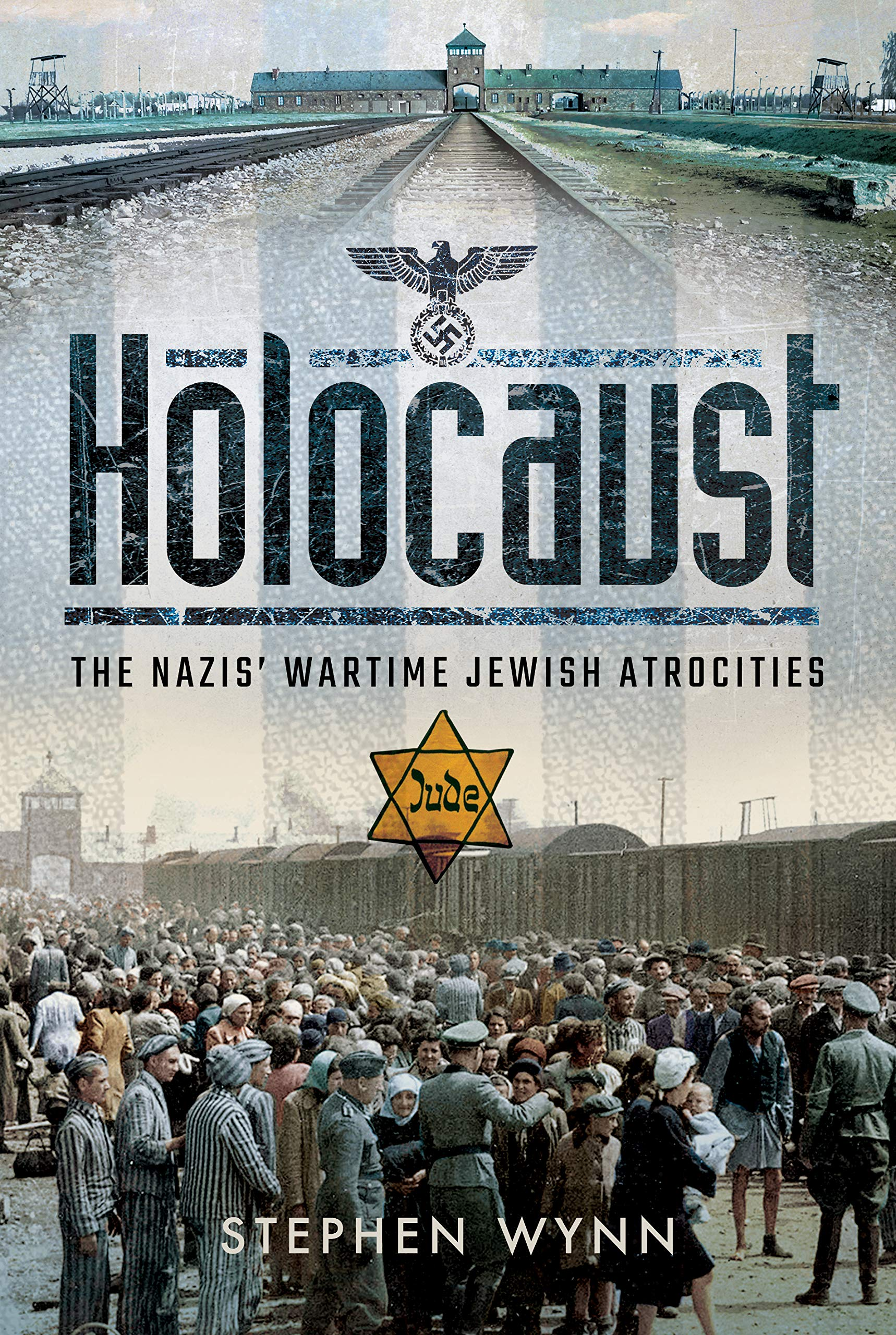Wynn, S: Holocaust: The Nazis Wartime Jewish Atrocities: Amazon.es: Wynn, Stephen: Libros en idiomas extranjeros