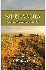 Skylandia: Farm Poetry From Maine Kindle Edition