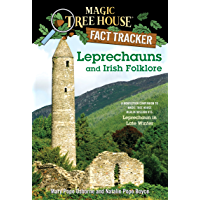 Leprechauns and Irish Folklore: A Nonfiction Companion to Magic Tree House Merlin Mission #15: Leprechaun in Late Winter (Magic Tree House (R) Fact Tracker Book 21)