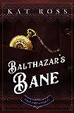 Balthazar's Bane (Gaslamp Gothic Book 6)