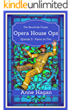 Opera House Ops: A Morelville Cozies Serial Mystery: Episode 5 - Pants on Fire