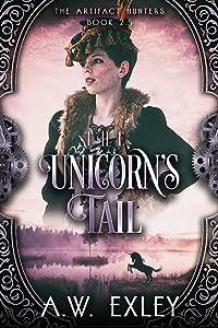 The Unicorn's Tail (The Artifact Hunters)
