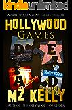 Hollywood Games: A Hollywood Alphabet Series Thriller