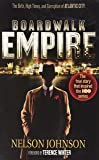 Boardwalk Empire: The Birth, High Times, and Corruption of Atlantic City by Johnson, Nelson TV Tie-in Edition [Paperback(2010)]