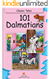 101 Dalmatians (Fully Illustrated): Classic Tales (Illustrated Classic Tales)