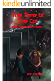 The Time of the Cat: A Fast-Paced, Alien-Invasion Adventure! (Gaea Ascendant Book 1)