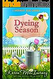 Dyeing Season (Dewberry Farm Mysteries Book 5)