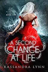 A Second Chance at Life (Time Travel and Second Chance Book 1) Kindle Edition