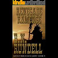 Renegade Rampage (Rocky Mountain Saint Book 9)