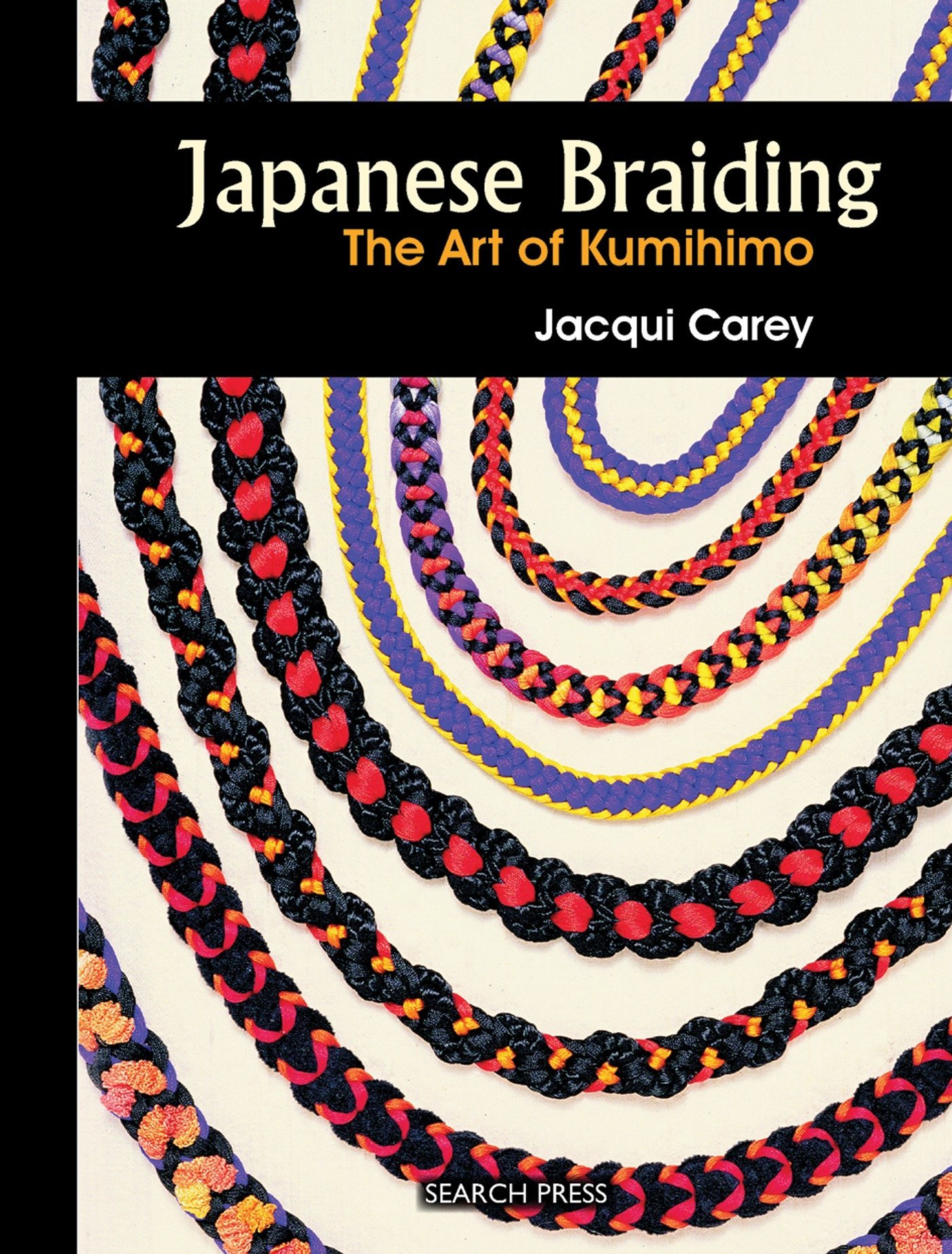 Japanese Braiding: The Art of Kumihimo: The Craft of Kumihimo (Beginner's Guide to Needlecrafts)