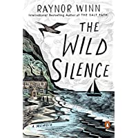 The Wild Silence: A Memoir