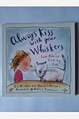 Always Kiss with Your Whiskers Hardcover