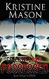 Celeste Files: Possessed (Book 5 Psychic C.O.R.E.): Psychic C.O.R.E.