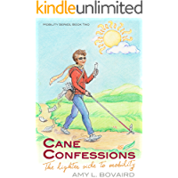 Cane Confessions: The Lighter Side to Mobility (The Mobility Series Book 2) (English Edition)