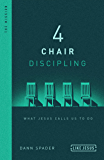4 Chair Discipling: What He Calls Us to Do (Like Jesus Series)