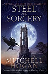 Steel and Sorcery: A Novella and Short Story Collection Kindle Edition