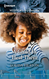 A Child to Heal Them (Harlequin Medical Romance Large Print)