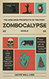 The Whelming Prospects of the Post-Zombocalypse World