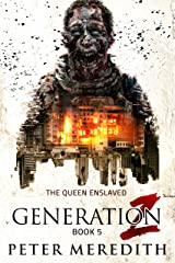Generation Z: The Queen Enslaved Kindle Edition