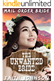 Mail Order Bride: The Unwanted Bride: Clean and Wholesome Western Historical Romance (New World Brides Book 3)