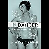 In Danger: A Memoir of Family and Hope
