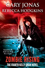 Zombie Rising: The Fourth Kelly Chan Novel Kindle Edition