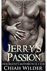Jerry's Passion: Insurgents Motorcycle Club (Insurgents MC Romance Book 6) Kindle Edition