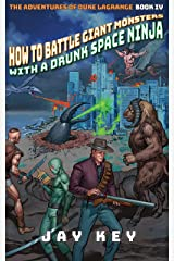 How to Battle Giant Monsters with a Drunk Space Ninja (The Adventures of Duke LaGrange Book 4) Kindle Edition