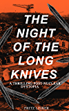 THE NIGHT OF THE LONG KNIVES (A Thrilling Post-Nuclear Dystopia): Apocalyptic Holocaust Saga (From the Renowned American Author and the Founding Father of Sword and Sorcery Fantasy Genre)