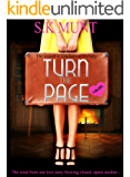 Turn The Page: A modern mythological romance! An erotic, heart-warming and uplifting tribute to serendipity, true love, rock music and the words that change lives. (Kissed by A Muse Book 2)