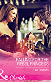Falling For The Rebel Princess (Mills & Boon Cherish)