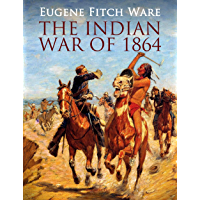 The Indian War of 1864 (English Edition)