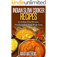 Indian Slow Cooker Recipes:  50 Indian Food Recipes, Finally Indian Food Made Easy