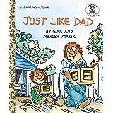 Just Like Dad (Little Golden Book)