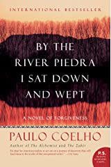 By the River Piedra I Sat Down and Wept: A Novel of Forgiveness Kindle Edition