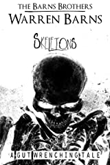 Skeletons: A Gut Wrenching Tale Kindle Edition