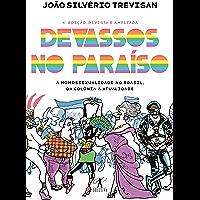 Devassos no paraíso (4ª edição, revista e ampliada): A homossexualidade no Brasil, da colônia à atualidade