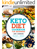 Keto Diet Cookbook for Beginners: Easy, Quick and Delicious Ketogenic Diet Recipes For Busy People | Eat Healthy and Lose Weight Fast!