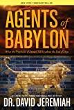 Agents of Babylon: What the Prophecies of Daniel Tell Us about the End of Days