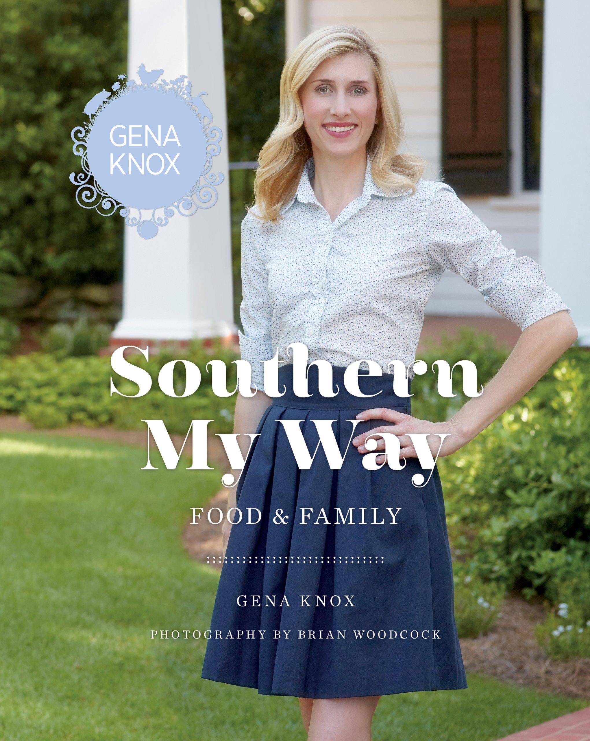 Southern My Way: Food & Family: Gena Knox, Lisa Frederick, Brian ...