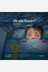 On ets foscor?: Llibre infantil il·lustrat en català - Educatiu, pedagògic. Per a Somniar i Dormir bé: Nens - Infants (Contes per perdre la por Book 1) (Catalan Edition) Kindle Edition